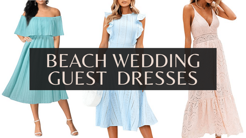The Top 10 Beach Wedding Guest Dresses For 2021